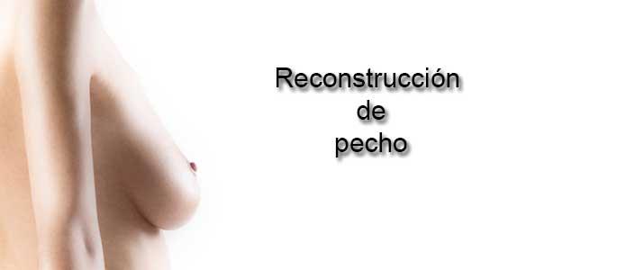Reconstrucción de pecho