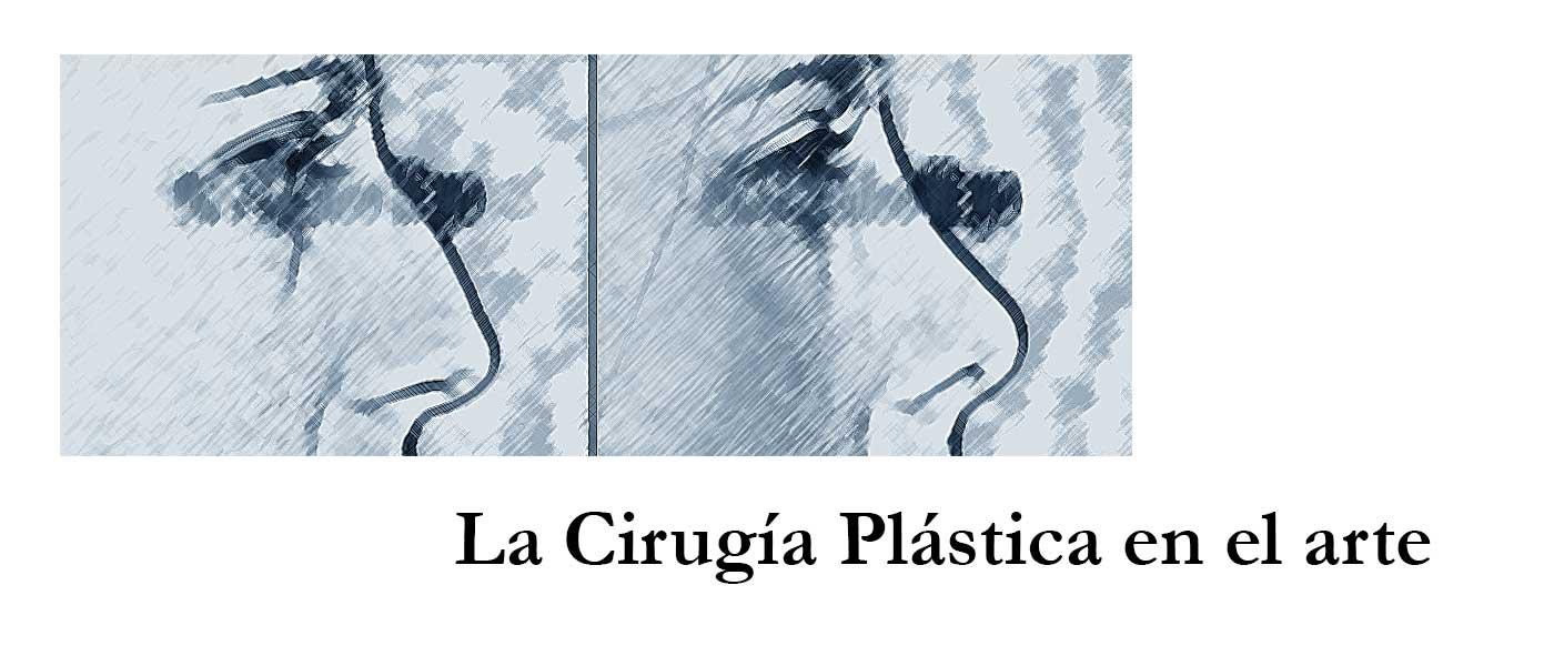 La Cirugía Plástica en el arte