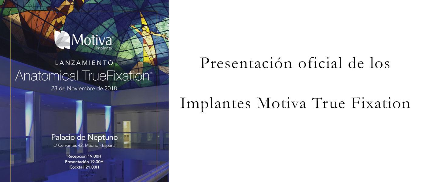 implantes Motiva True Fixation
