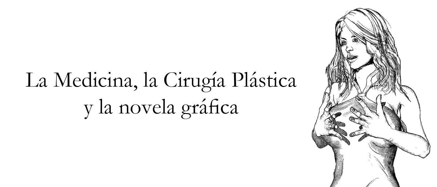 La Medicina, la Cirugía Plástica y la novela gráfica
