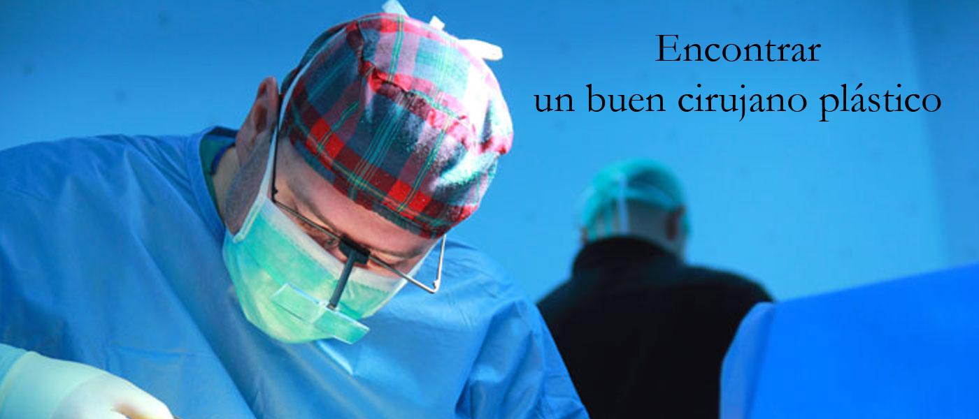 Encontrar un buen cirujano plástico
