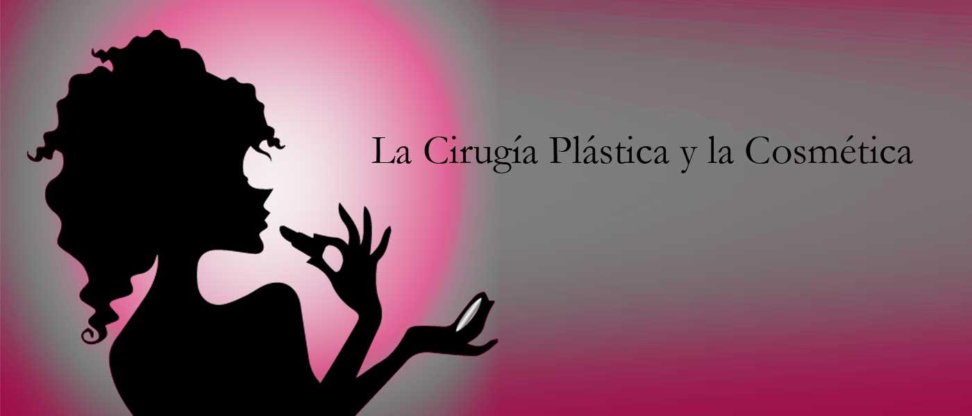 La Cirugía Plástica y la Cosmética