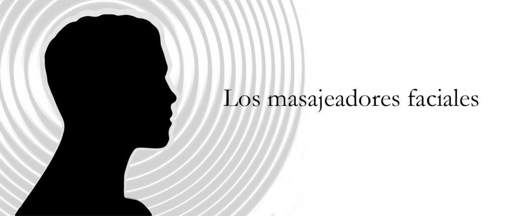 Los masajeadores faciales
