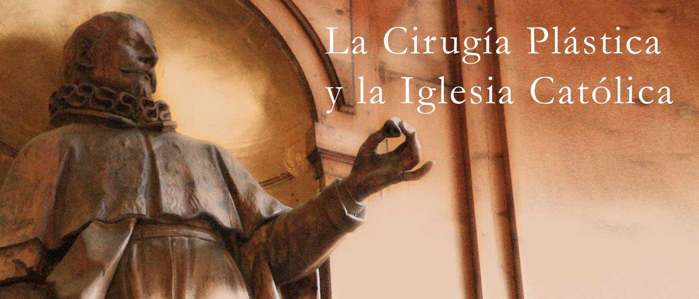 La Cirugía Plástica y la Iglesia Católica