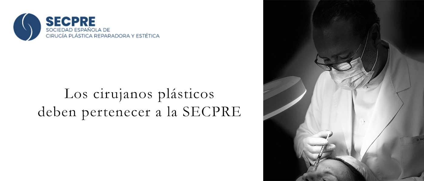 Los cirujanos plásticos deben pertenecer a la SECPRE